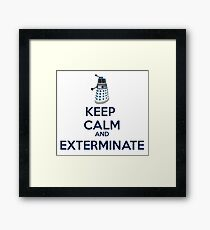 Keep Calm And Exterminate  Framed Print