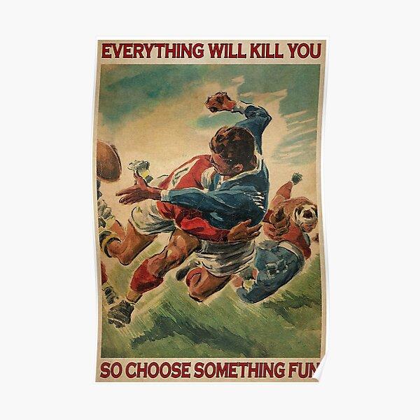 tout va vous tuer alors choisissez quelque chose d'amusant - Rugby Life Poster