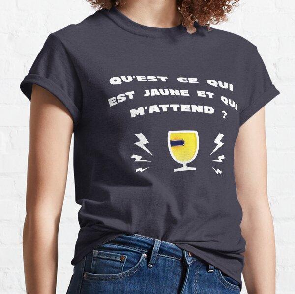 Jaune et qui m'attend - Message Humour Alcool T-shirt classique