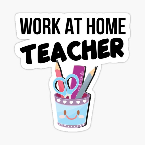 Work at Home Teacher Sticker