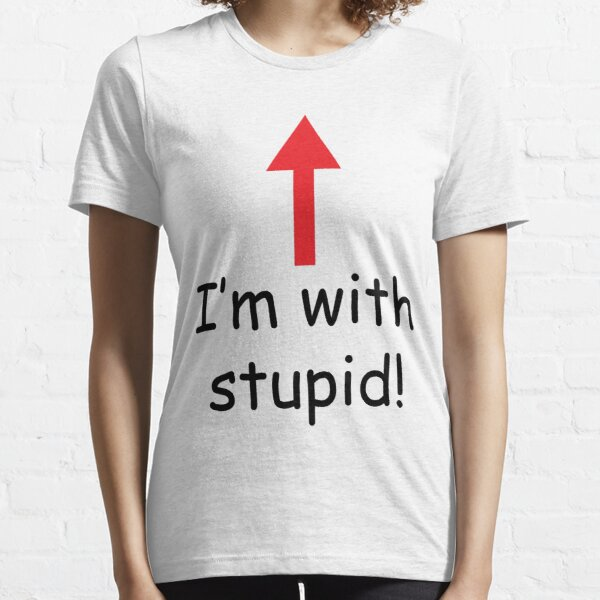 I'm With Stupid Essential T-Shirt