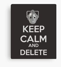 Keep Calm And Delete  Canvas Print