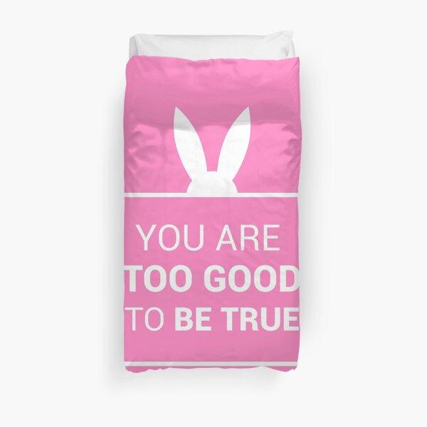 Vous êtes trop beau pour être vrai (version rose et blanche) Housse de couette