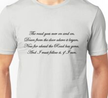 The road goes ever on and on... Unisex T-Shirt