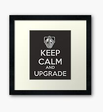 Keep Calm And Upgrade Framed Print