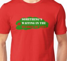 Something's Waiting in the Bushes of Love Unisex T-Shirt
