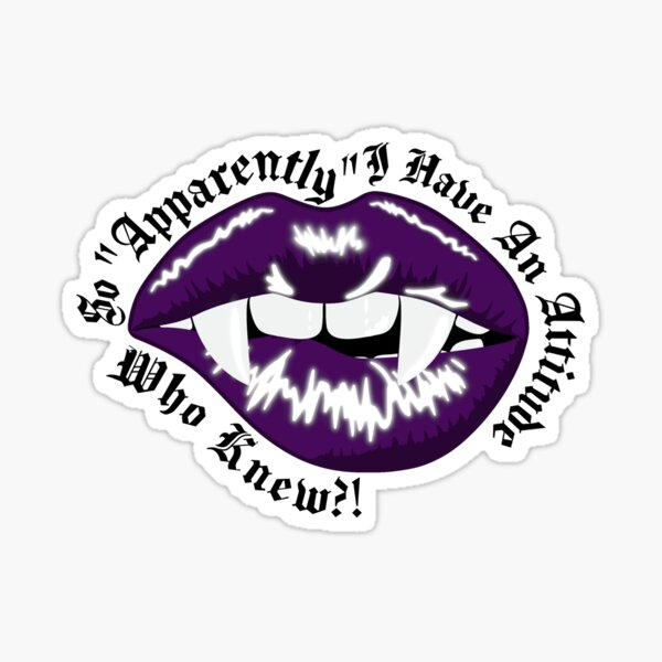 So Apparently I Have An Attitude - Vampire Goth Lips Sticker