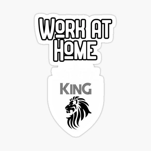 Work at Home King Design Sticker