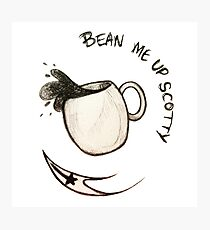 Bean Me Up Scotty!_Sketch Photographic Print