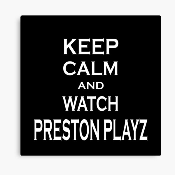 Prestonplayz Canvas Prints | Redbubble