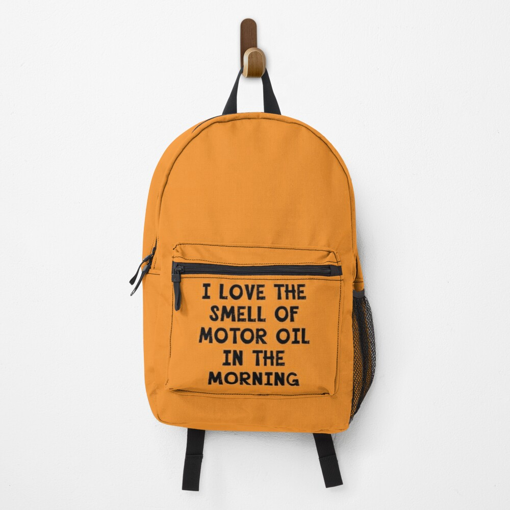 I Love the Smell of Motor Oil in the Morning Backpack