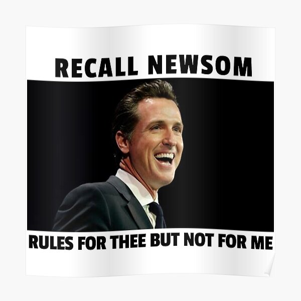 recall gavin newsom: rules for thee but not for me Poster