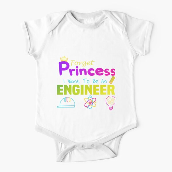 Forget princess i want to be an engineer/ Cute cool Gift for girl / who loves study engineering school/future engineer Short Sleeve Baby One-Piece