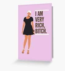 NeNe Leakes: I am very rich, B*tch. Greeting Card
