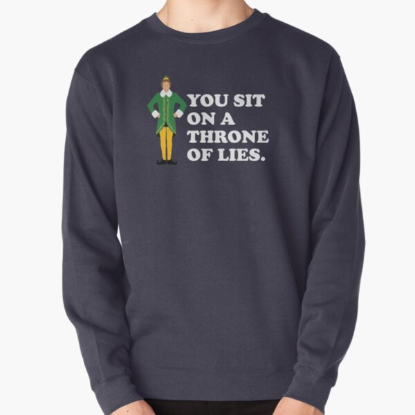 You sit on a throne of lies - Elf Pullover Sweatshirt