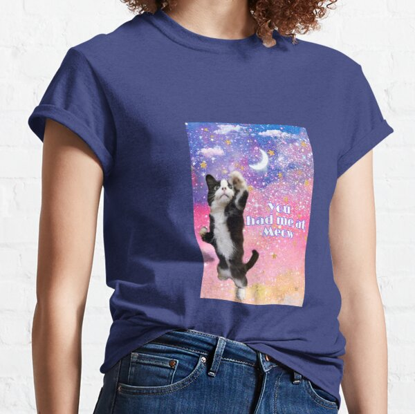 You had me at Meow Classic T-Shirt