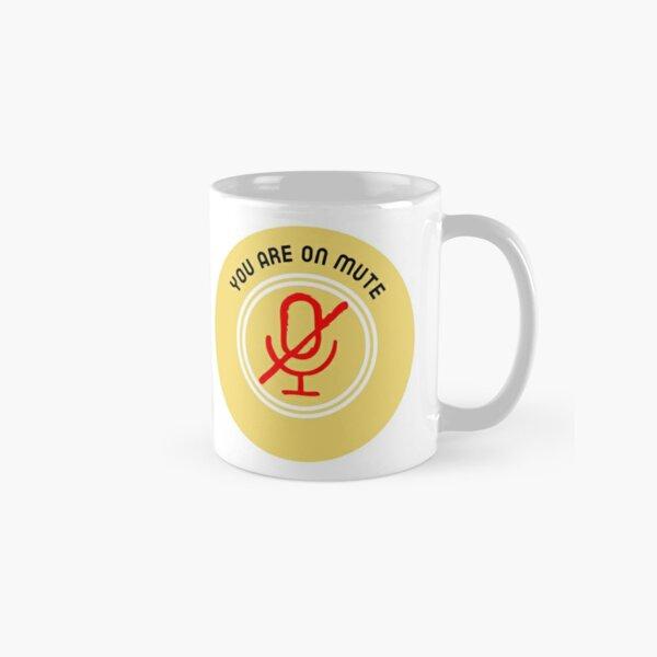 You Are On Mute Classic Mug