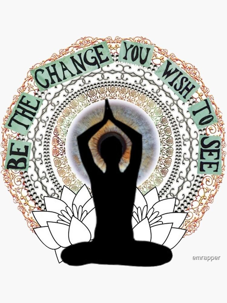 Sei die Veränderung, die du sehen willst von emrapper