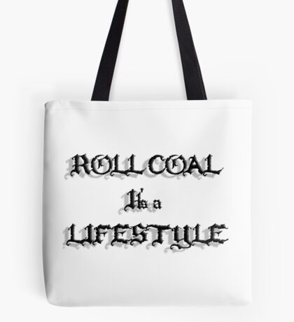 Roll Coal It's a Lifestyle Tote Bag
