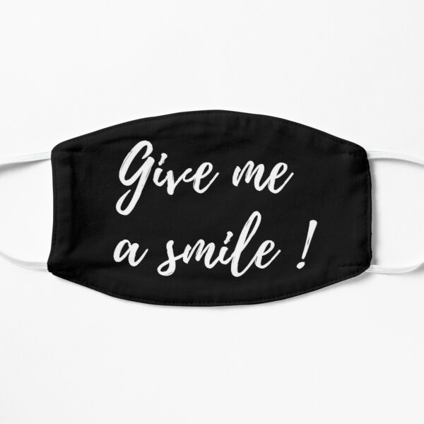 Give me a smile! Flat Mask