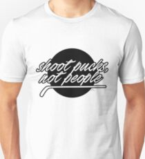 Shoot pucks, not people Unisex T-Shirt