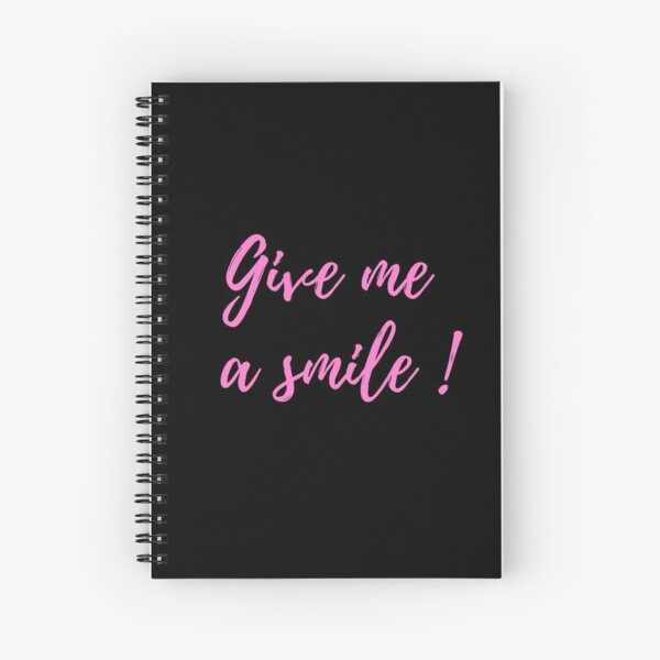 Give me a smile! Spiral Notebook