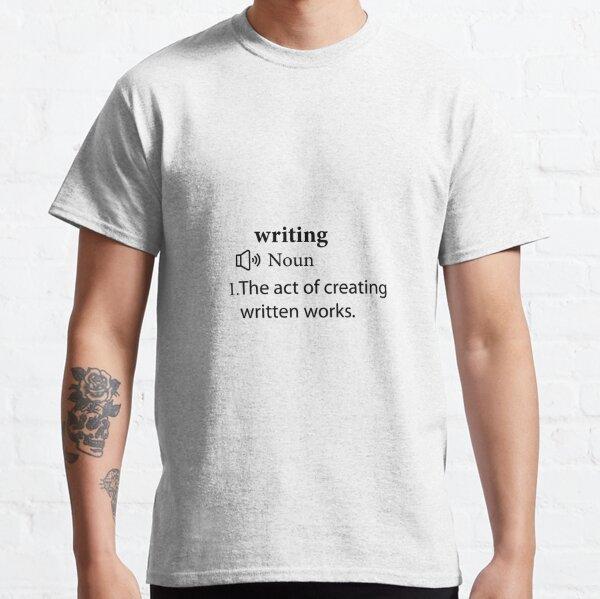definición de escritura divertida, regalos de escritura Camiseta clásica