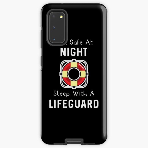 Sleep With A Lifeguard Samsung Galaxy Tough Case