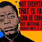 Not everything that is faced can be changed, but nothing can be changed until it is faced.. by truthtopower