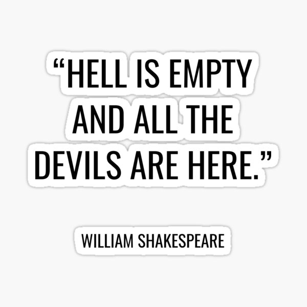 Anti-Trump pin Shakespeare Quote Hell is Empty All the Devils Are Here.