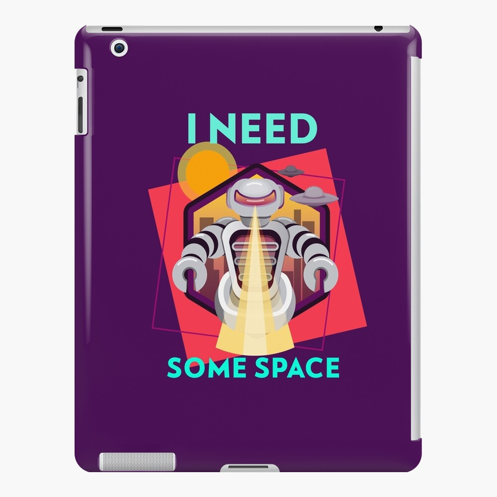 I need some space iPad Case & Skin