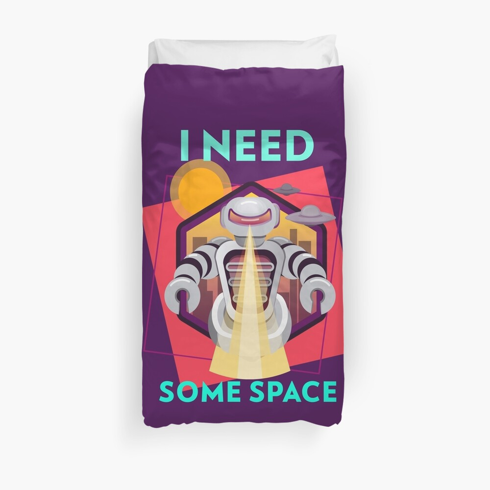 I need some space Duvet Cover