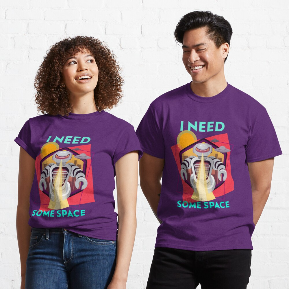 I need some space Classic T-Shirt