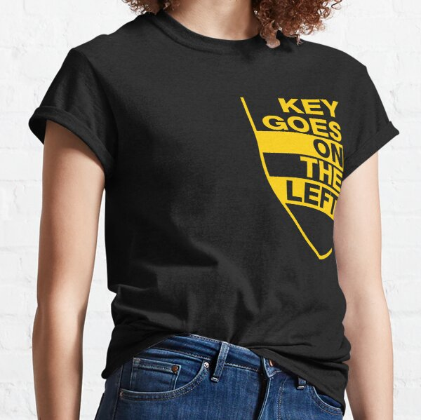 Key Goes on the Left Yellow Classic T-Shirt