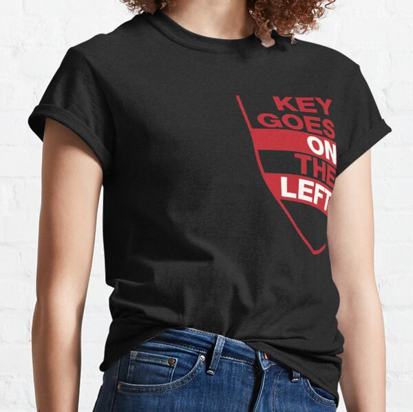 Key Goes on the Left Red Classic T-Shirt