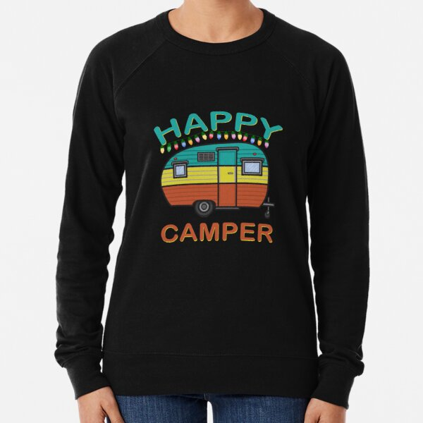 Happy Camper Fun For The Whole Family Camping Lightweight Sweatshirt