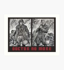 Doctor No More Art Print