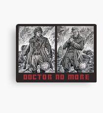 Doctor No More Canvas Print