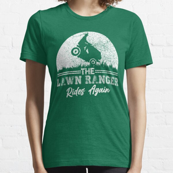 The Lawn Ranger Rides Again Cute Lawn Caretaker Gift Essential T-Shirt