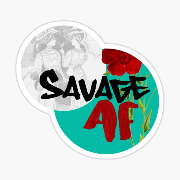 SAVAGE AF Sticker