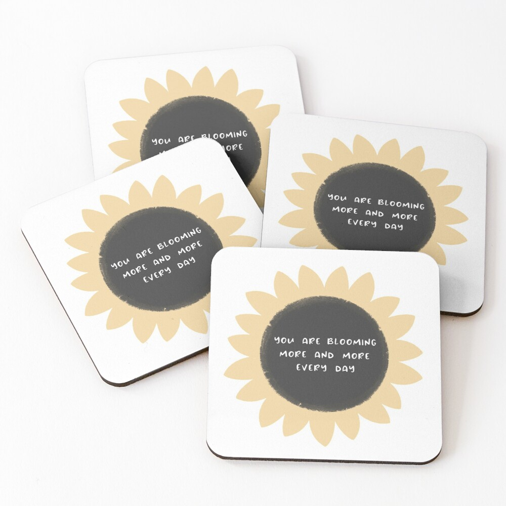 You are blooming more and more every day Coasters (Set of 4)