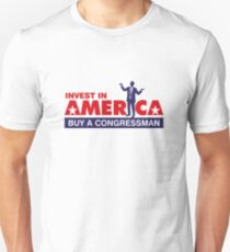 Invest in America. Buy a Congressman! Unisex T-Shirt