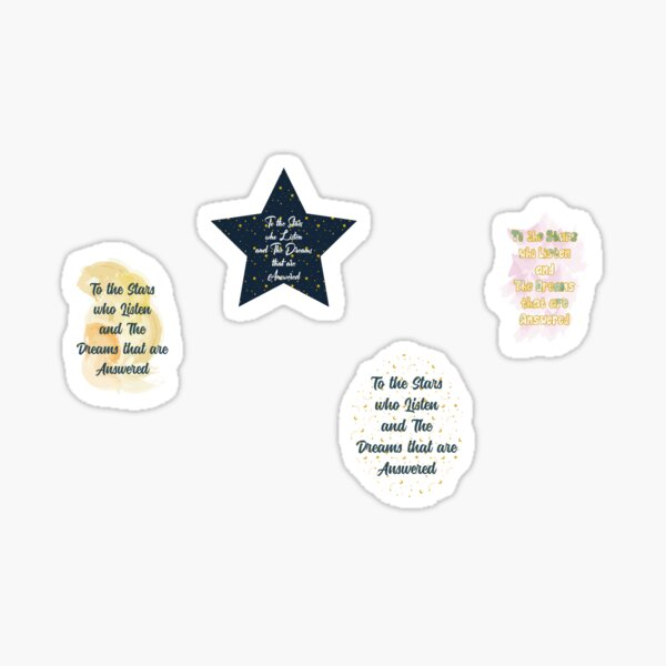 To The Stars Who Listen And The Dreams That Are Answered Stickers Pack Sticker