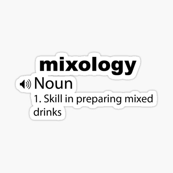 Funny Mixology Definition, Mixology Hobby Gifts Sticker