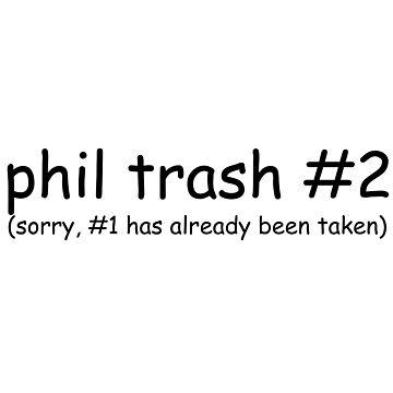 phil trash #2 by AmazingAngela