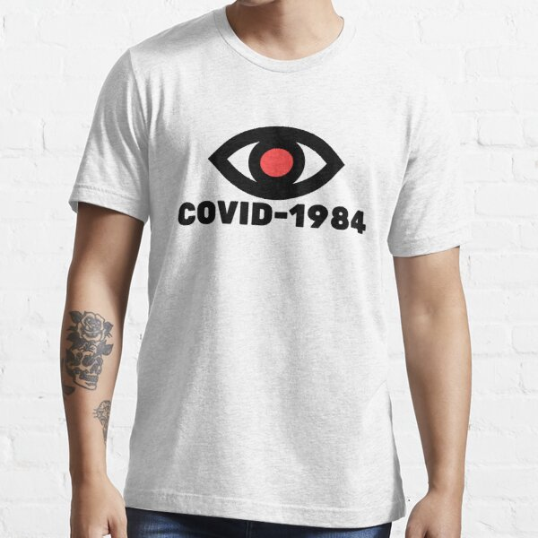 COVID 1984 make orwell fiction again 2021 Essential T-Shirt