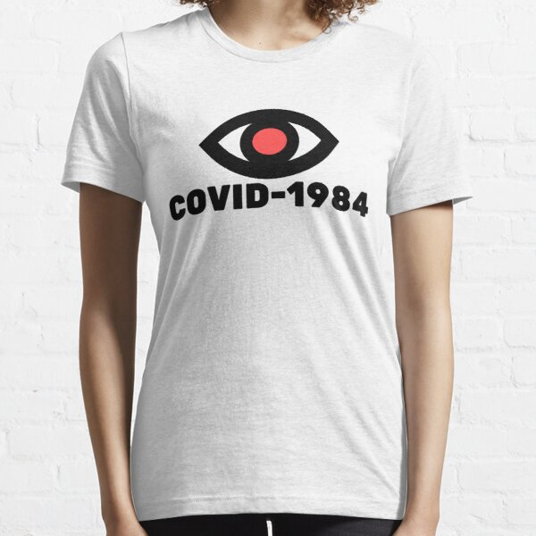 COVID-1984 orwellian dystopia 2020 Essential T-Shirt