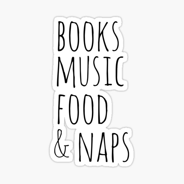 books, music, food & naps Sticker