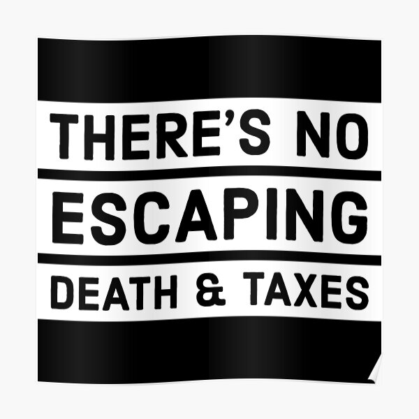 Death and Taxes t-shirt Poster