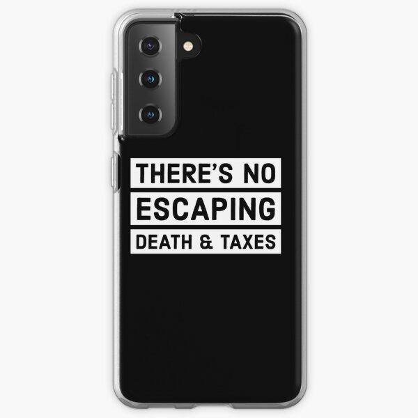 Death and Taxes t-shirt Samsung Galaxy Soft Case